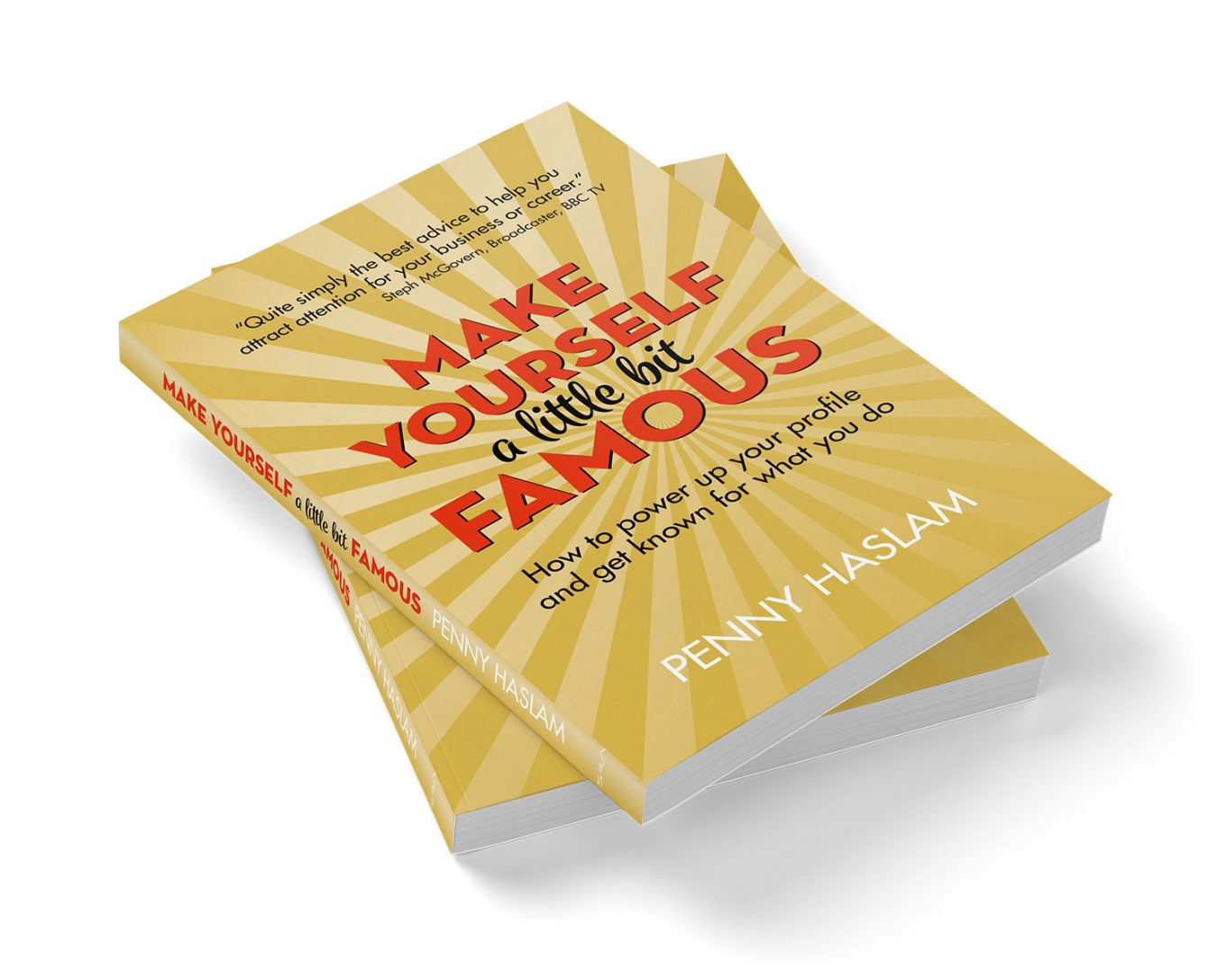 Make Yourself a Little Bit Famous - By Penny Haslam